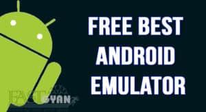 Top 3 Free Best Android Emulator ki Jankari